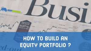 How to build an equity portfolio?